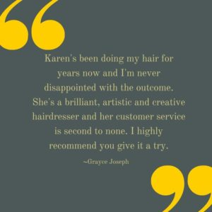 Repeat Client, Customer Service, 5 star service at Karen Wright Hair Salon in Thornton Heath, Croydon